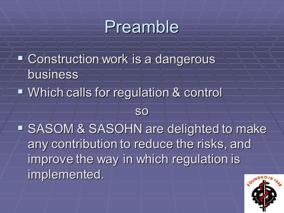 Preamble Construction work is a dangerous business