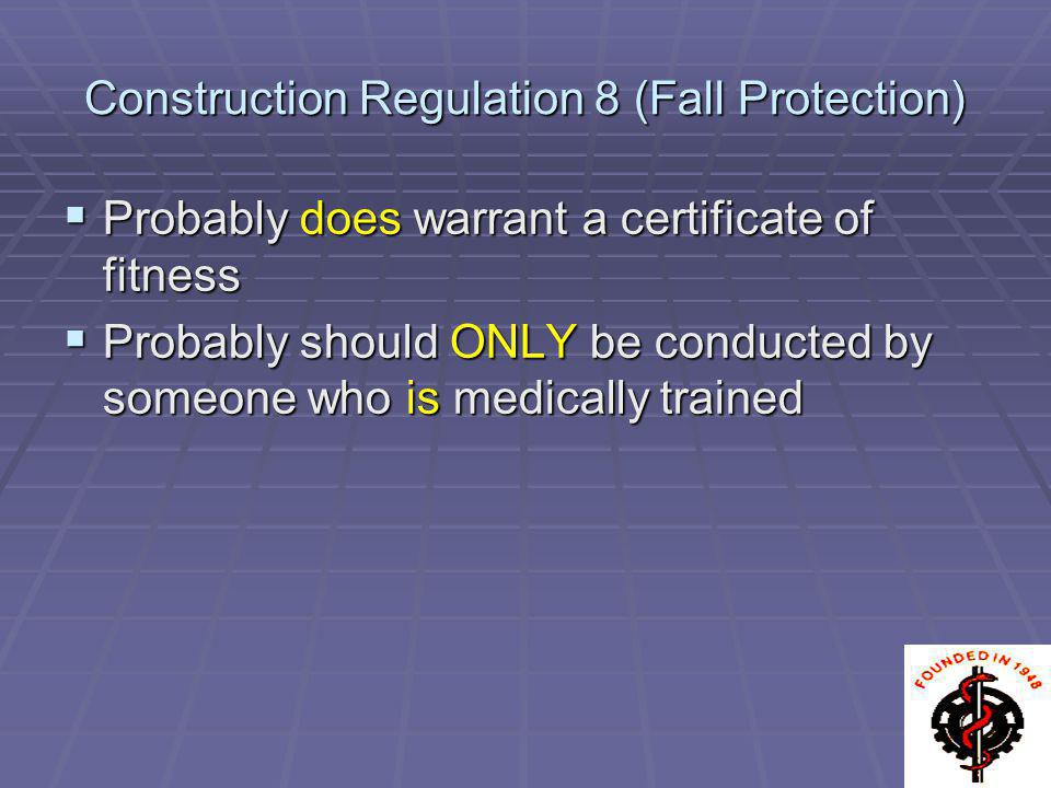 Construction Regulation 8 (Fall Protection)
