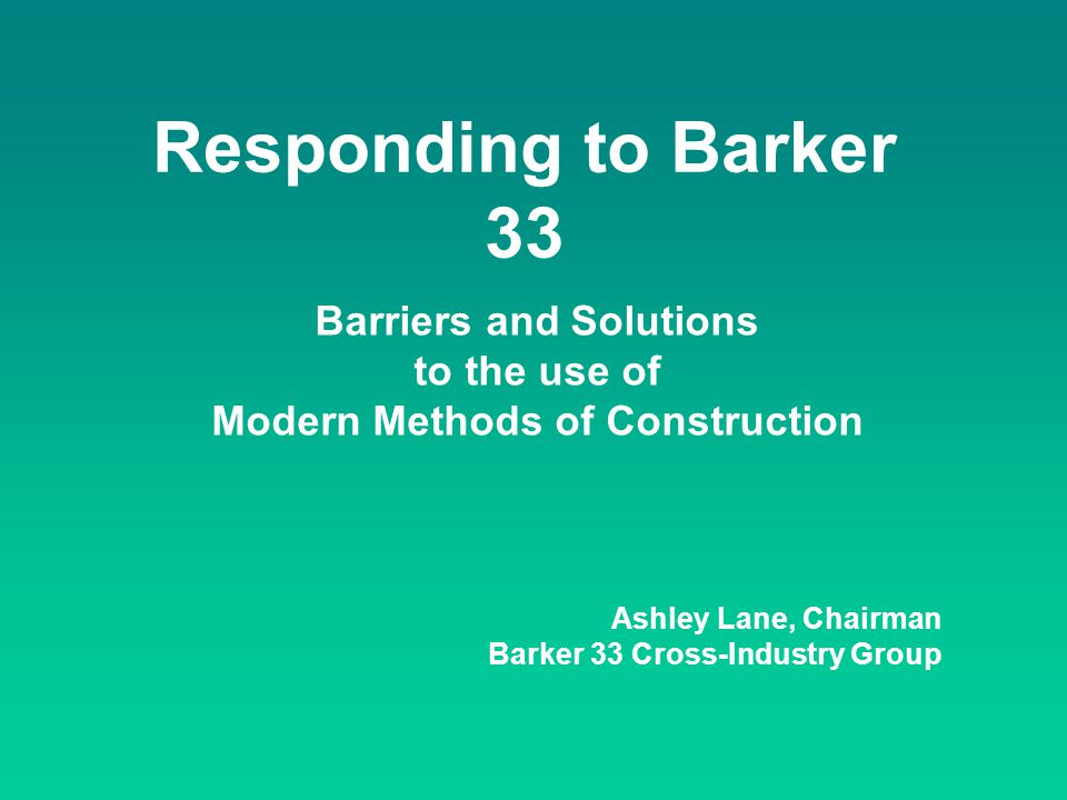 Barriers and Solutions Modern Methods of Construction