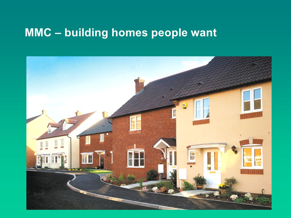 MMC – building homes people want