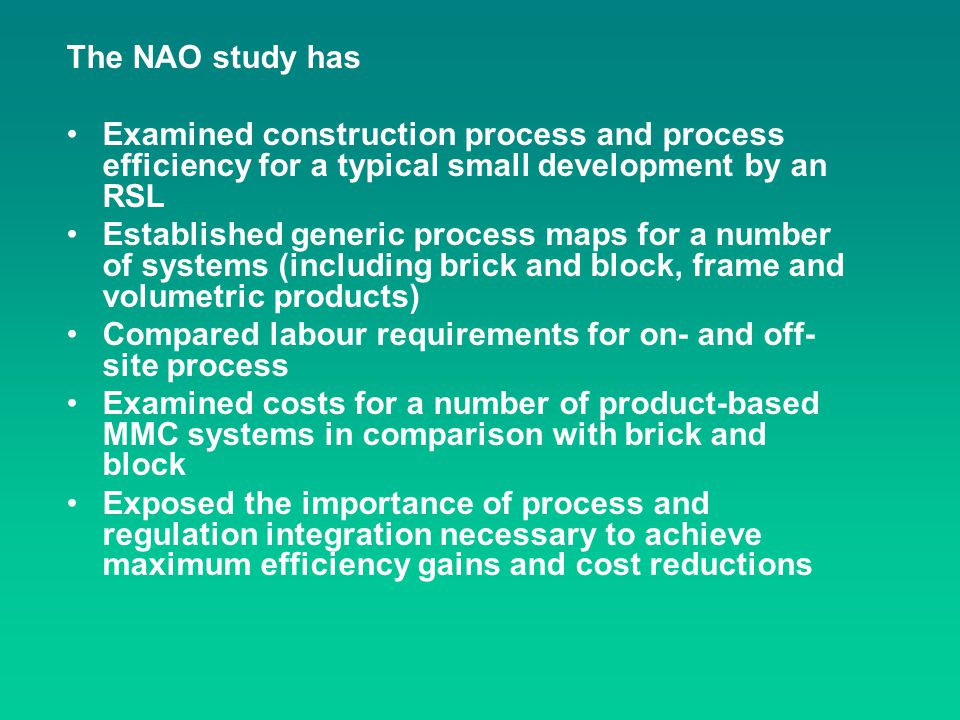 The NAO study has Examined construction process and process efficiency for a typical small development by an RSL.