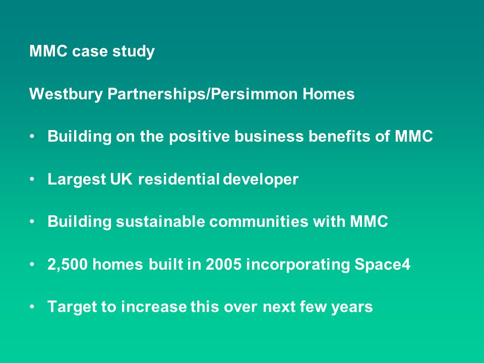 MMC case study Westbury Partnerships/Persimmon Homes. Building on the positive business benefits of MMC.