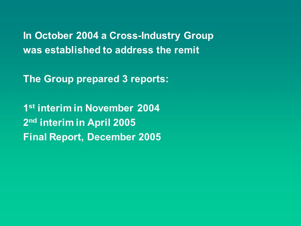 In October 2004 a Cross-Industry Group