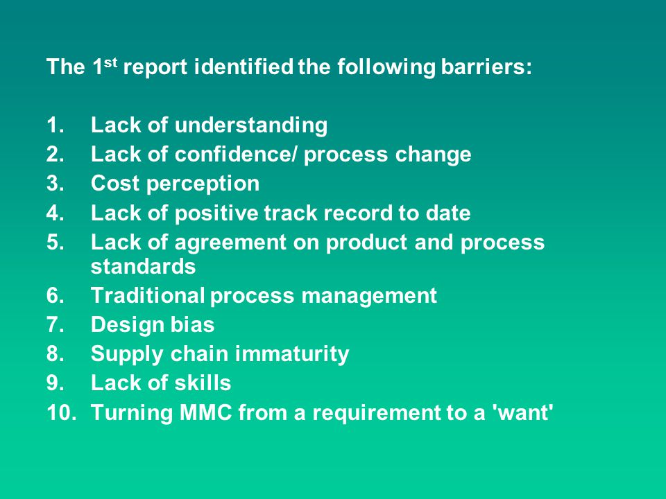 The 1st report identified the following barriers: