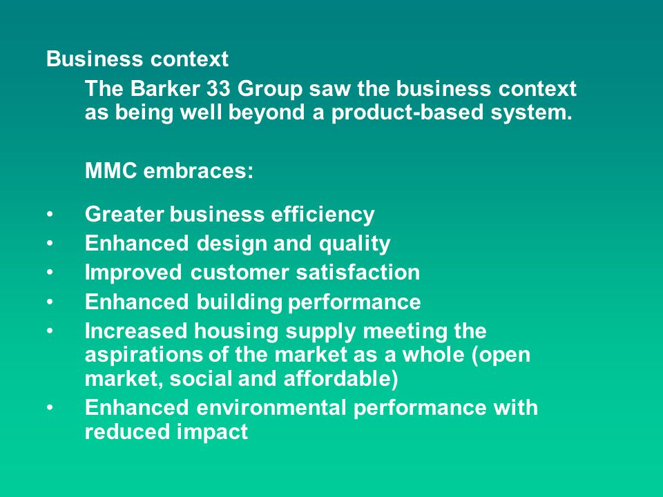 Business context The Barker 33 Group saw the business context as being well beyond a product-based system.
