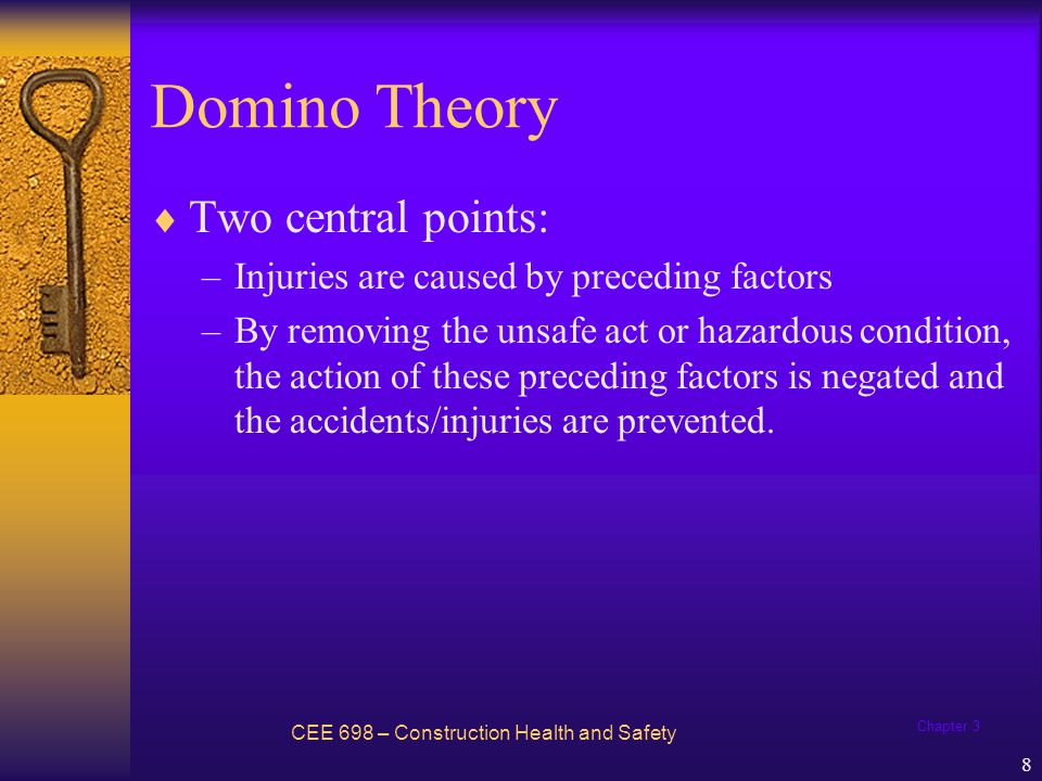 Domino Theory Two central points: