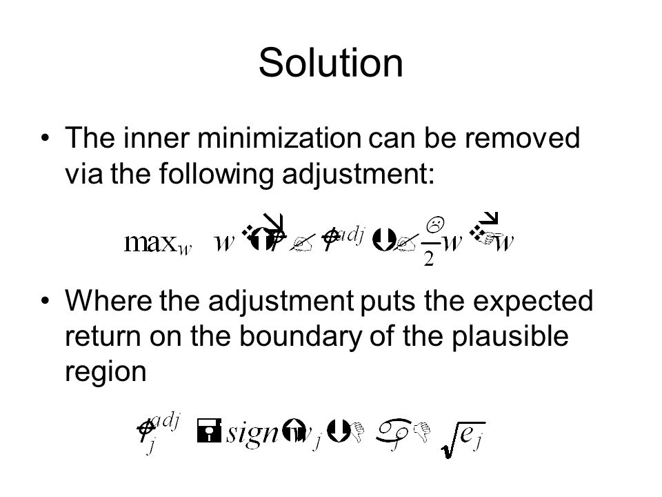 Solution The inner minimization can be removed via the following adjustment: