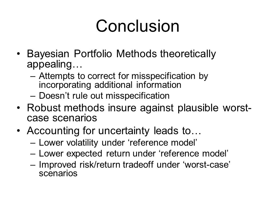 Conclusion Bayesian Portfolio Methods theoretically appealing…