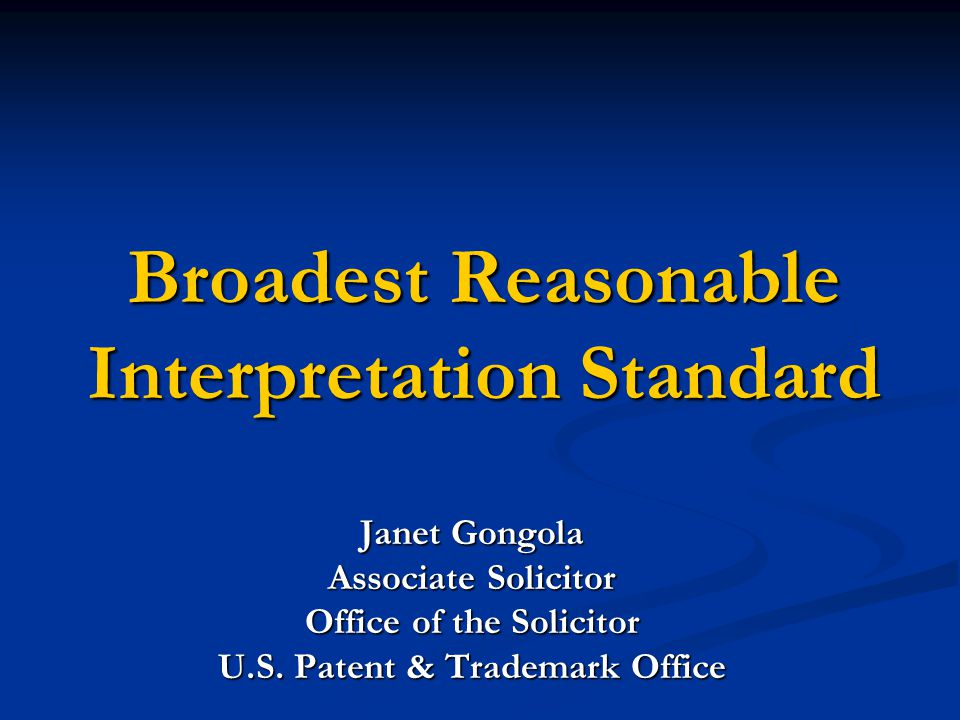 Broadest Reasonable Interpretation Standard