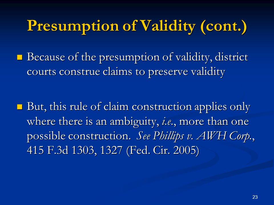Presumption of Validity (cont.)
