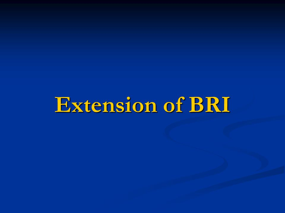 Extension of BRI