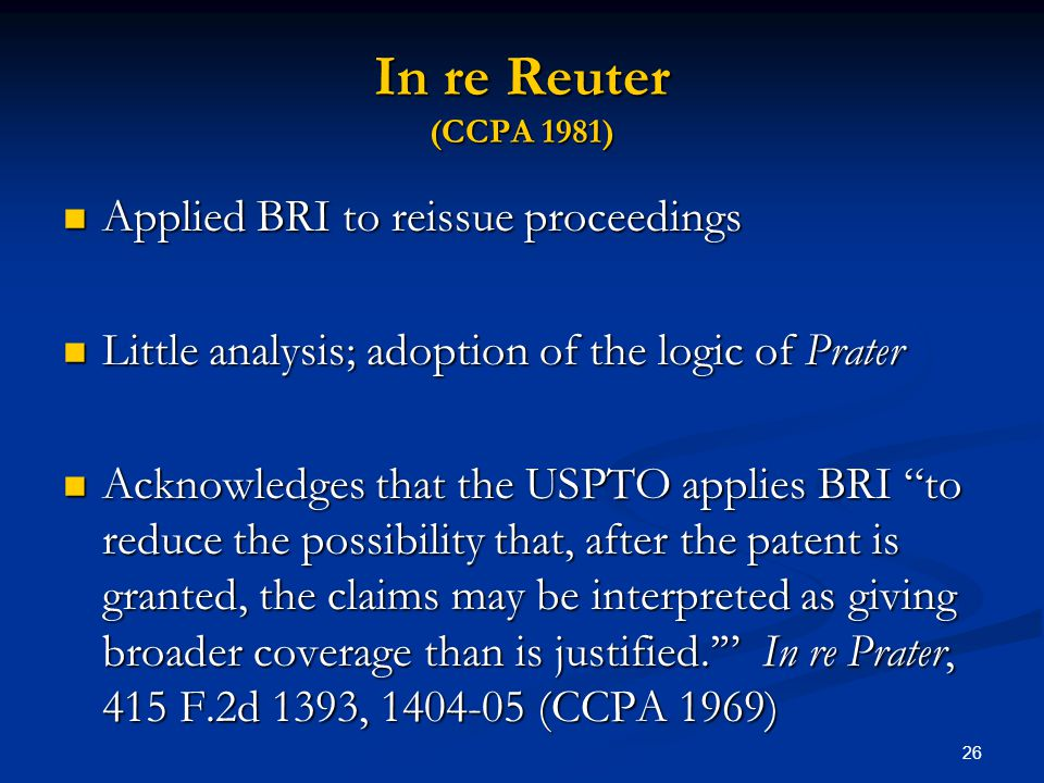 In re Reuter (CCPA 1981) Applied BRI to reissue proceedings