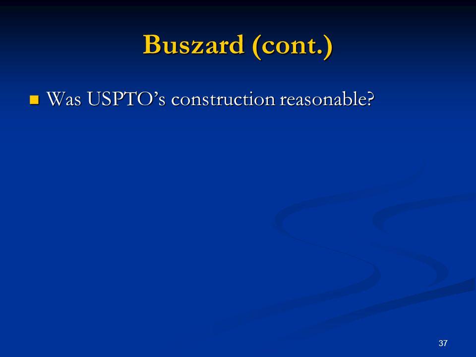 Buszard (cont.) Was USPTO's construction reasonable