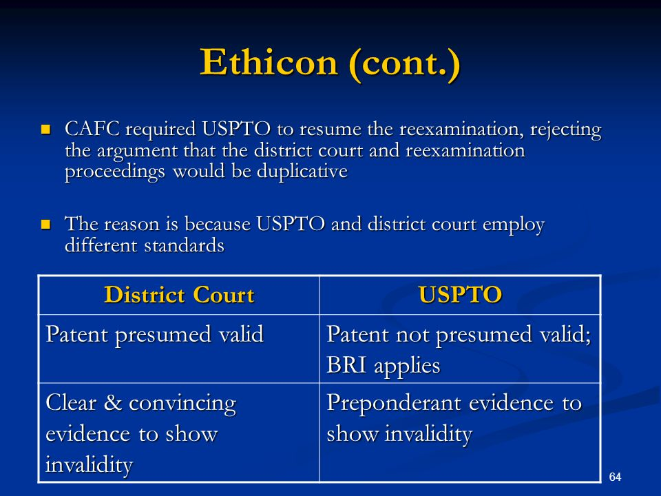 Ethicon (cont.) District Court USPTO Patent presumed valid