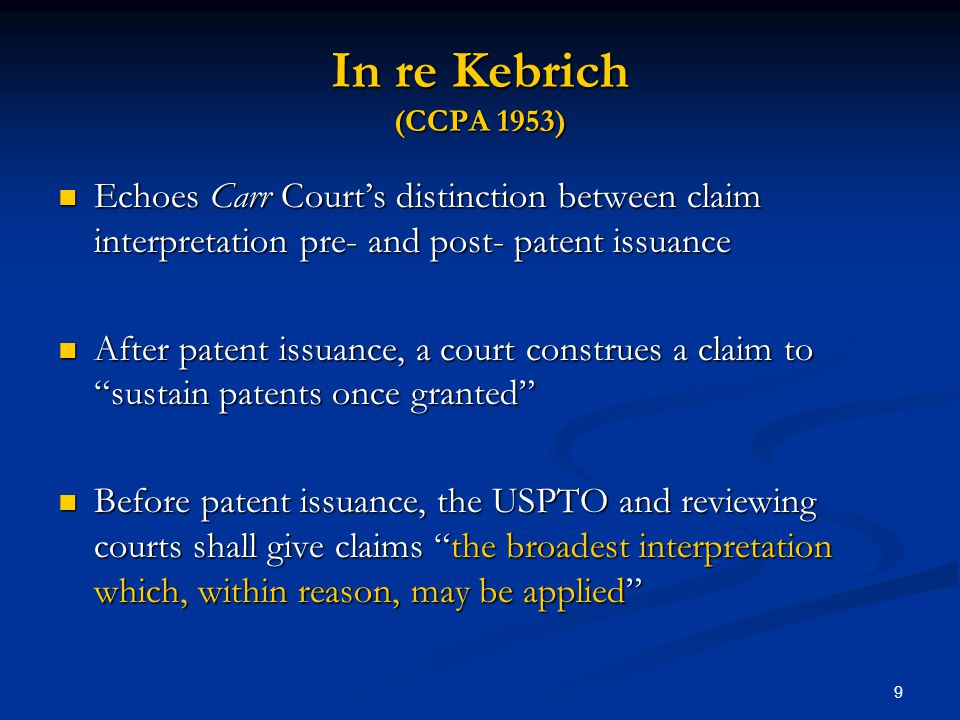 In re Kebrich (CCPA 1953) Echoes Carr Court's distinction between claim interpretation pre- and post- patent issuance.