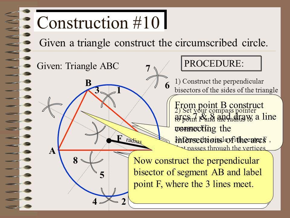 Construction #10 Given a triangle construct the circumscribed circle.
