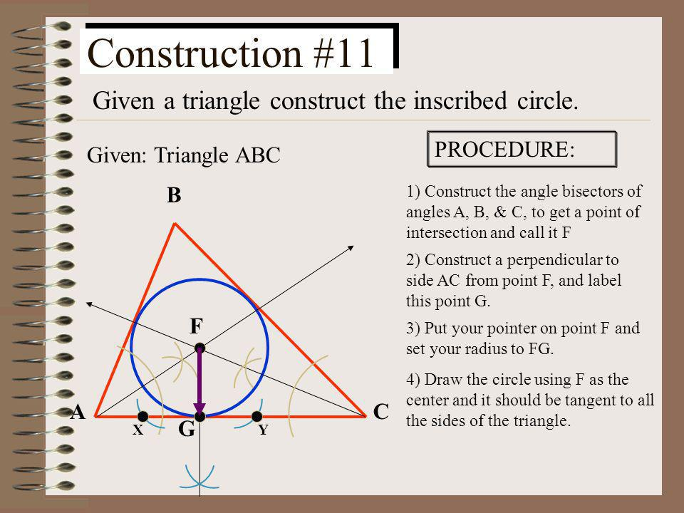 Construction #11 Given a triangle construct the inscribed circle.