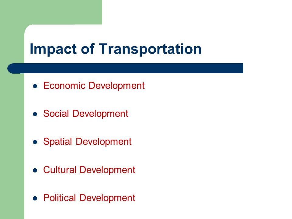 Impact of Transportation