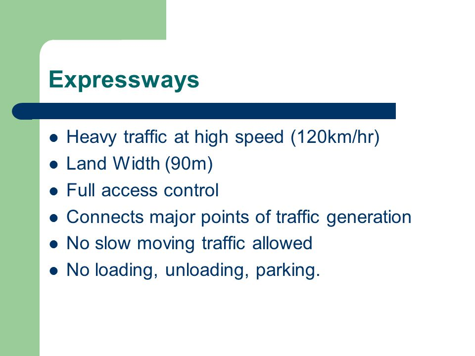 Expressways Heavy traffic at high speed (120km/hr) Land Width (90m)