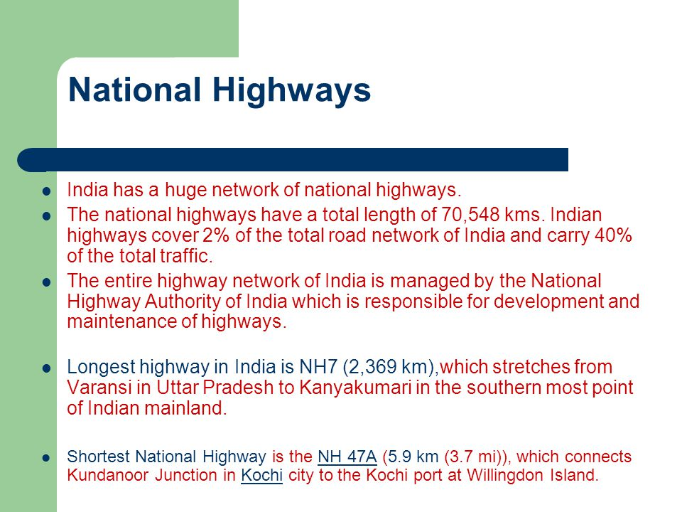 National Highways India has a huge network of national highways.