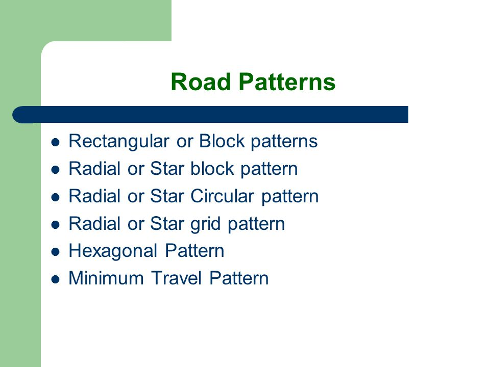 Road Patterns Rectangular or Block patterns