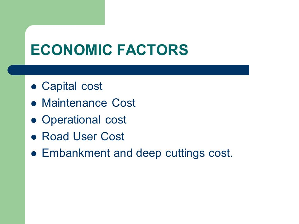 ECONOMIC FACTORS Capital cost Maintenance Cost Operational cost