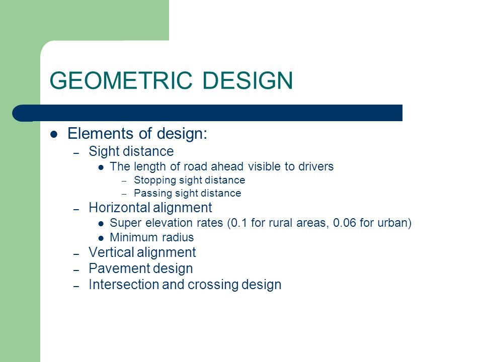 GEOMETRIC DESIGN Elements of design: Sight distance