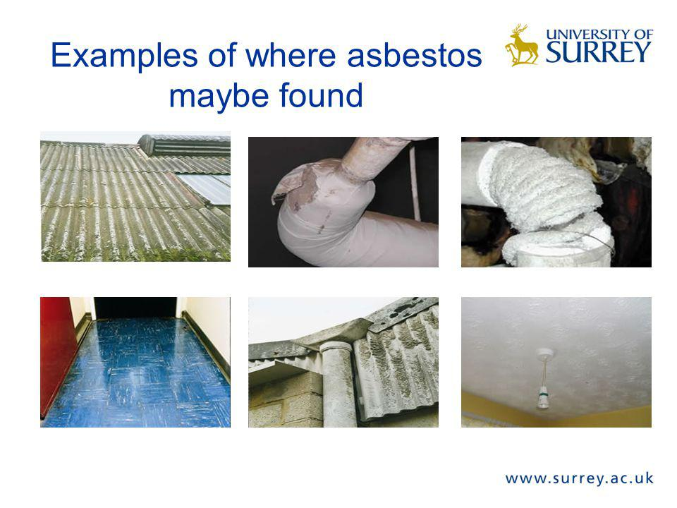 Examples of where asbestos maybe found