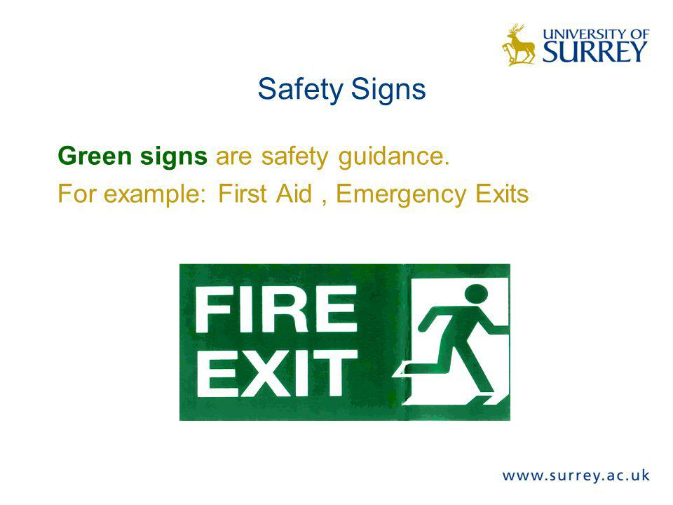 Safety Signs Green signs are safety guidance.