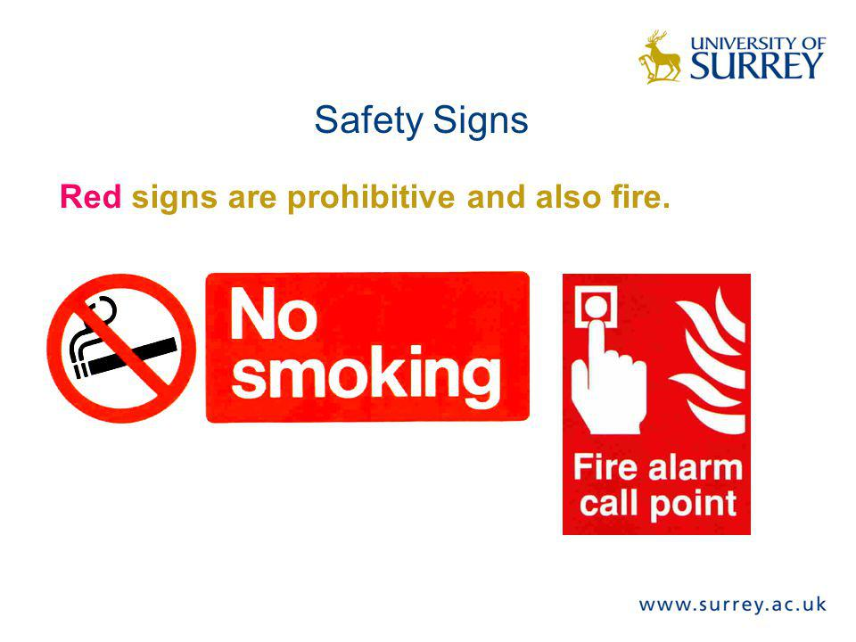 Safety Signs Red signs are prohibitive and also fire. Self explanatory