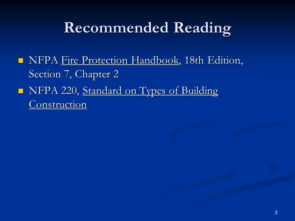 Recommended Reading NFPA Fire Protection Handbook, 18th Edition, Section 7, Chapter 2.