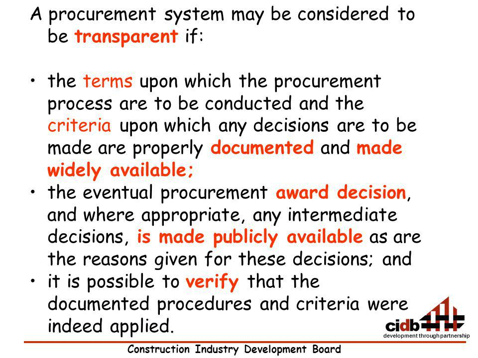 A procurement system may be considered to be transparent if: