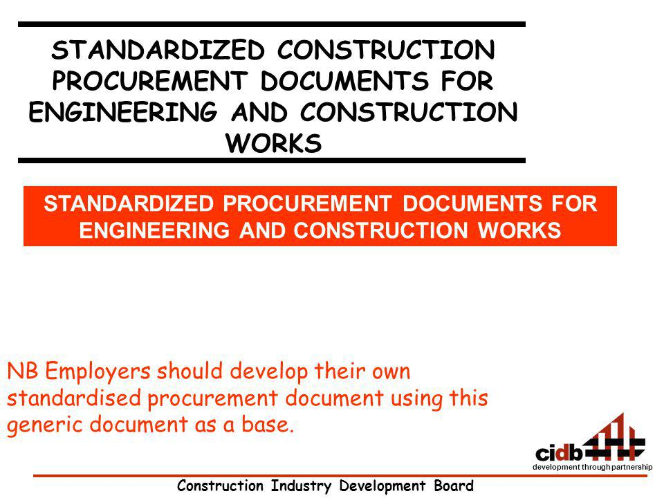 STANDARDIZED CONSTRUCTION PROCUREMENT DOCUMENTS FOR ENGINEERING AND CONSTRUCTION WORKS