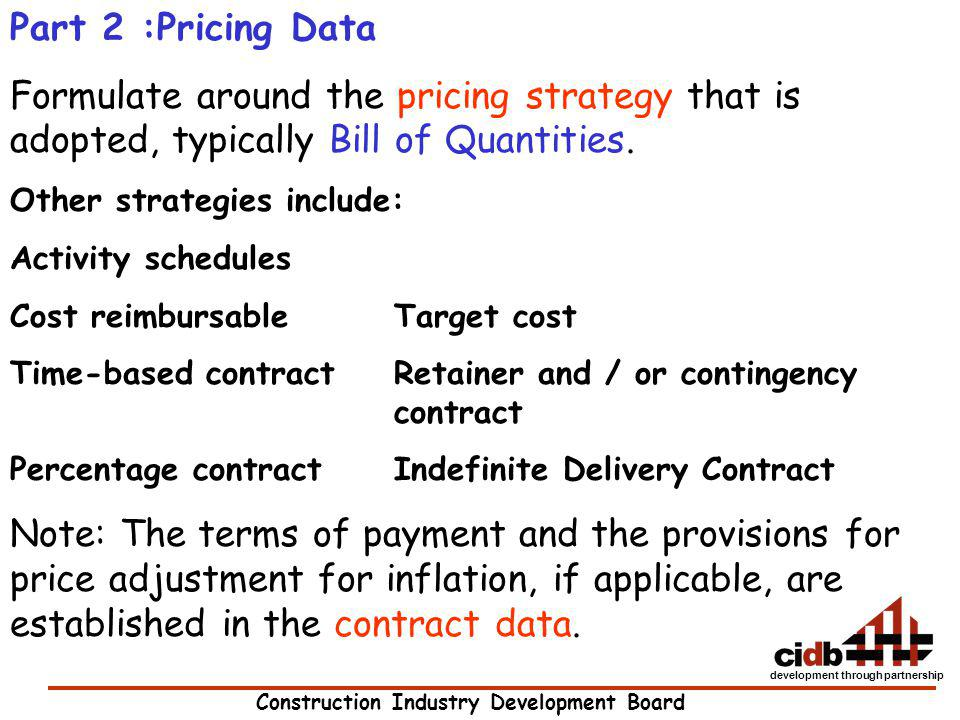 Part 2 :Pricing Data Formulate around the pricing strategy that is adopted, typically Bill of Quantities.