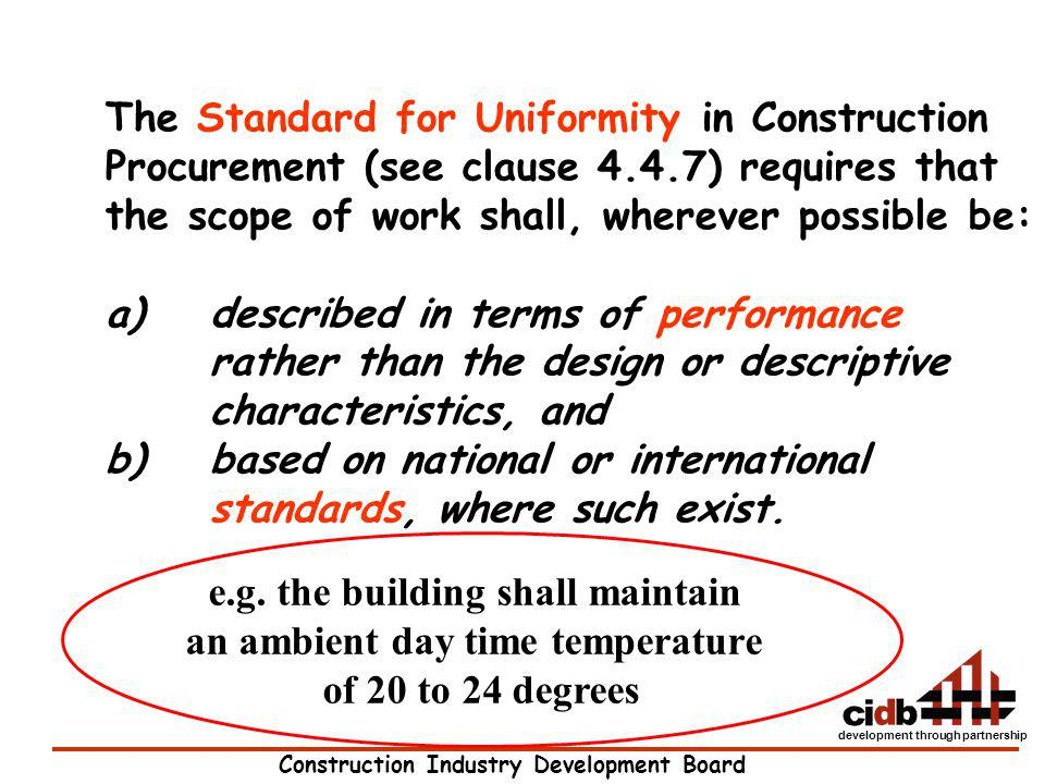 e.g. the building shall maintain an ambient day time temperature