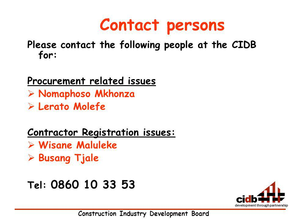 Contact persons Please contact the following people at the CIDB for:
