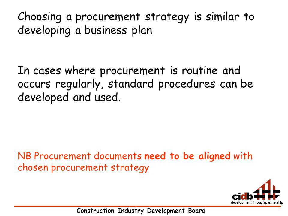 Choosing a procurement strategy is similar to developing a business plan