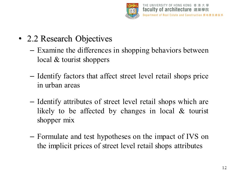 2.2 Research Objectives Examine the differences in shopping behaviors between local & tourist shoppers.