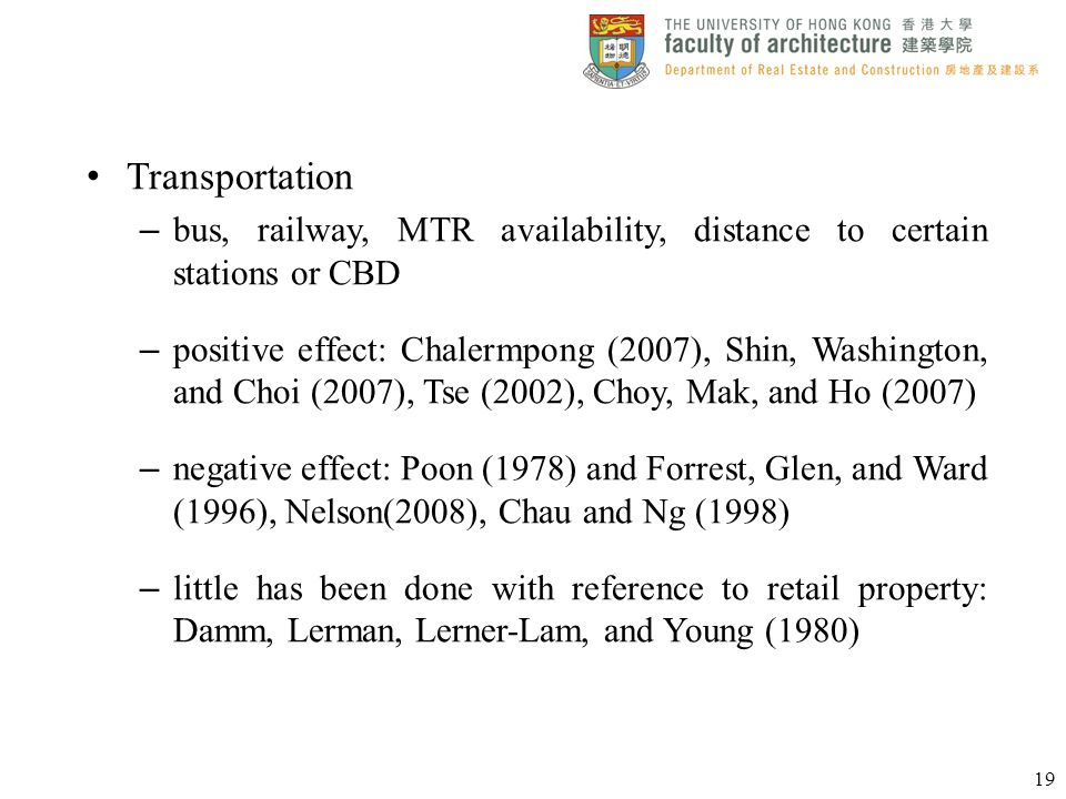 Transportation bus, railway, MTR availability, distance to certain stations or CBD.