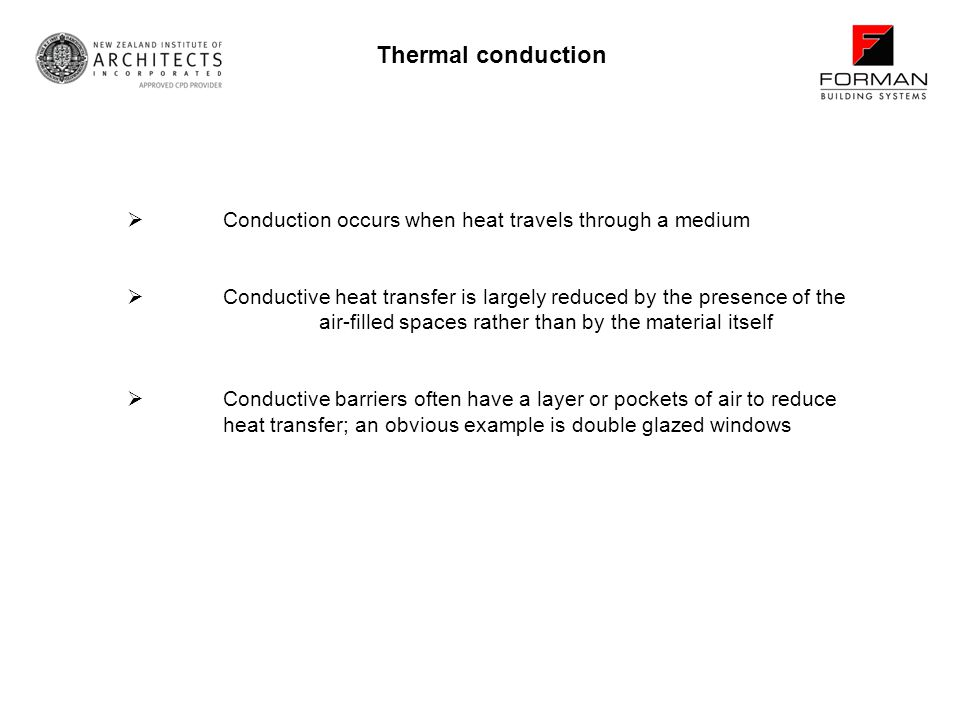 Thermal conduction Conduction occurs when heat travels through a medium. Conductive heat transfer is largely reduced by the presence of the.