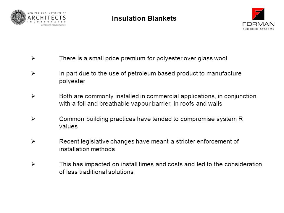Insulation Blankets There is a small price premium for polyester over glass wool.