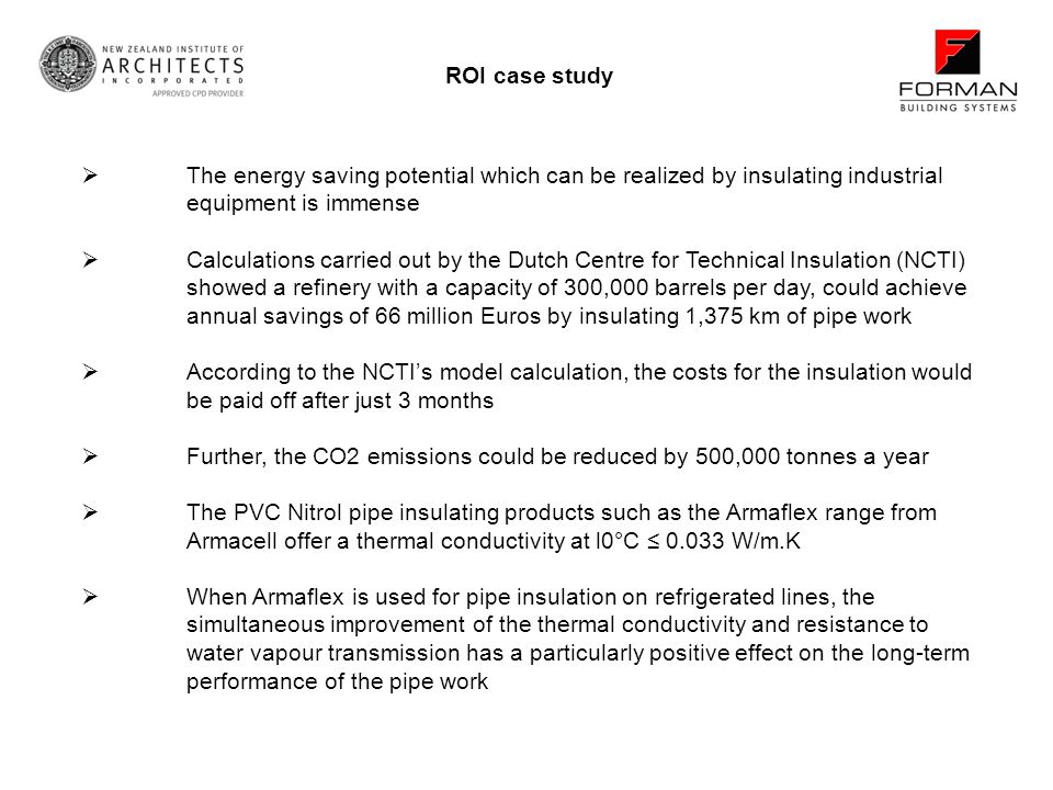 ROI case study The energy saving potential which can be realized by insulating industrial equipment is immense.