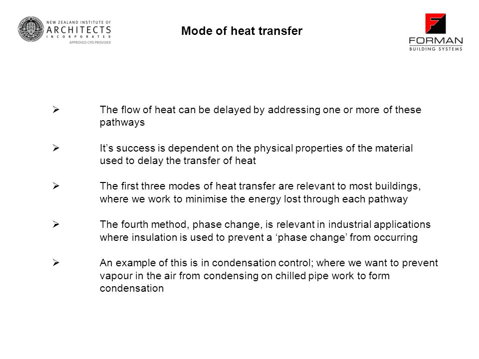 Mode of heat transfer The flow of heat can be delayed by addressing one or more of these pathways.