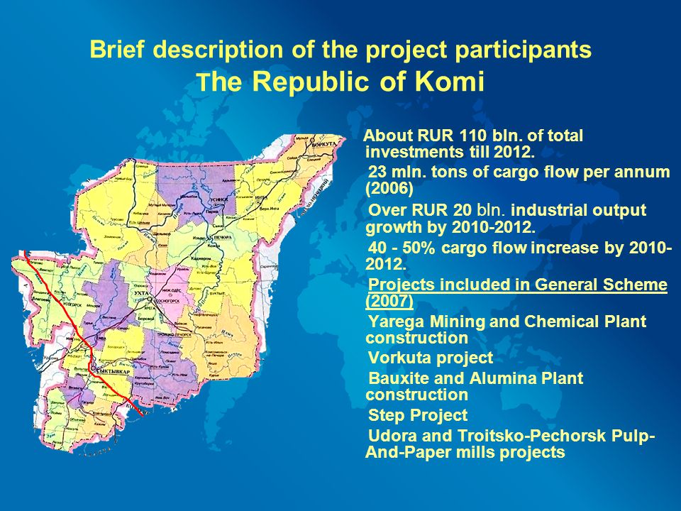 Brief description of the project participants The Republic of Komi