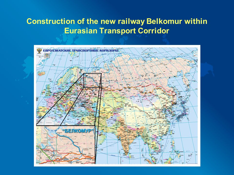 Construction of the new railway Belkomur within Eurasian Transport Corridor