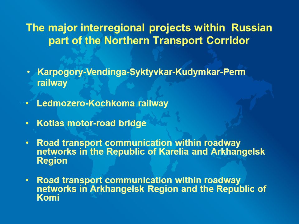 The major interregional projects within Russian part of the Northern Transport Corridor