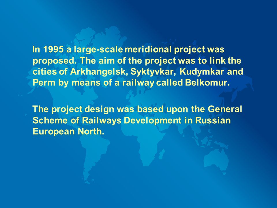 In 1995 a large-scale meridional project was proposed