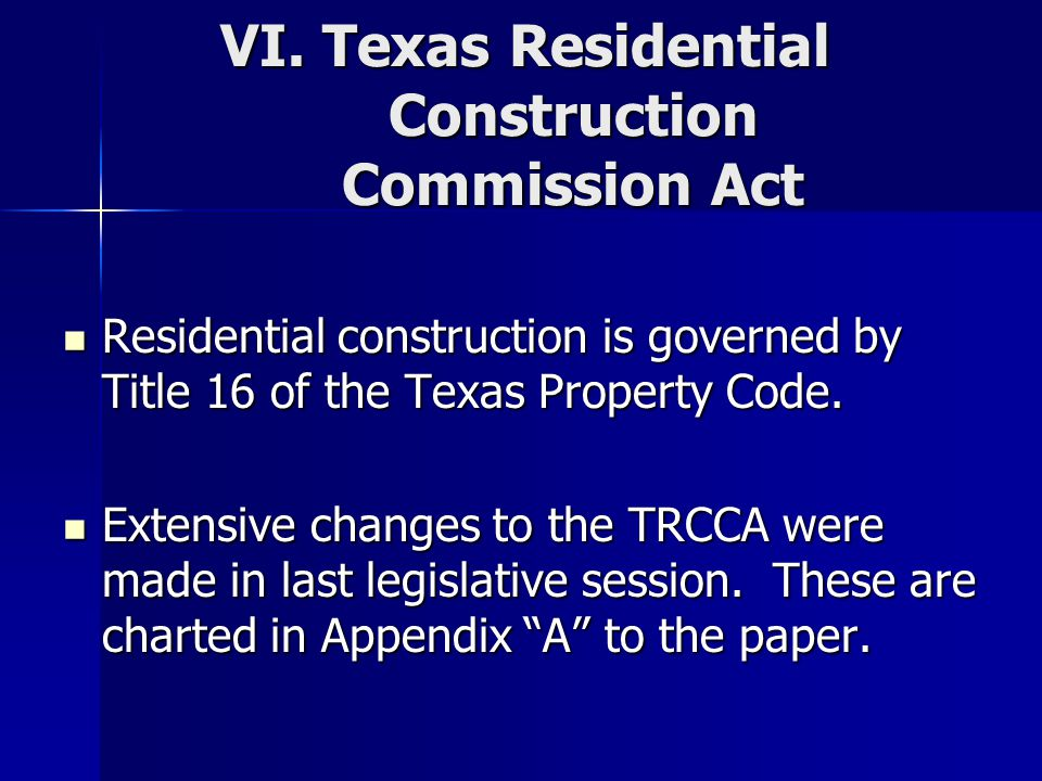 VI. Texas Residential Construction Commission Act