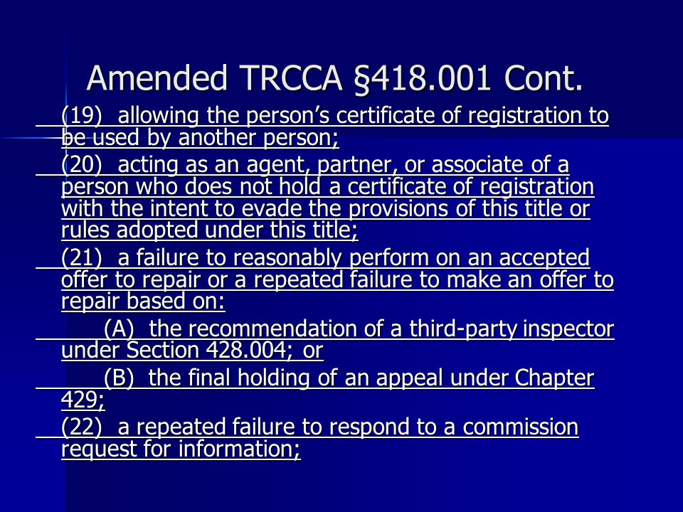 Amended TRCCA §418.001 Cont. (19) allowing the person's certificate of registration to be used by another person;