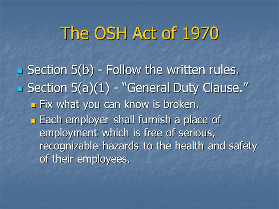 The OSH Act of 1970 Section 5(b) - Follow the written rules.